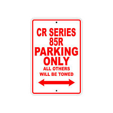 HONDA CR SERIES 85R Parking Only Towed Motorcycle Bike Chopper Aluminum Sign