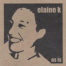 Elaine K - As Is CD 2003 SEALED