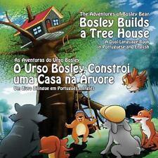 Bosley Builds a Tree House (o Urso Bosley Constroi Uma Casa Na Arvore) : A...