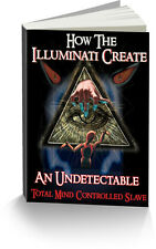 How The Illuminati Creates a Total Mind Control Slave