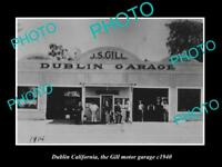 OLD LARGE HISTORIC PHOTO OF DUBLIN CALIFORNIA, THE GILL MOTOR GARAGE c1940