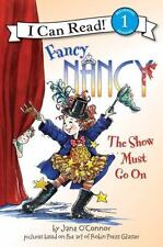 I Can Read Book 1 Ser.: Fancy Nancy : The Show Must Go On by Jane O'Connor...