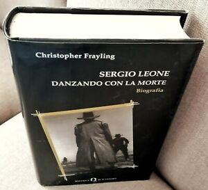 Sergio Leone Danzando con la Morte Libro Raro di Christopher Frayling