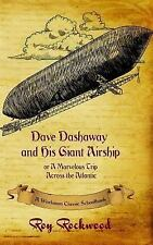 Dave Dashaway: Dave Dashaway and His Giant Airship : A Workman Classic...