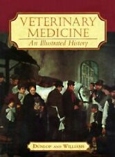 An Veterinary Medicine: An Illustrated History by Dunlop and Williams (Hardback)