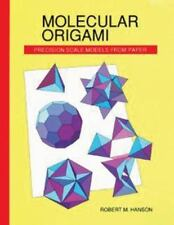 Molecular Origami: Precision Scale Models from Paper by Hanson, Robert M