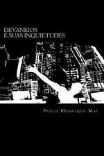 Devaneios e Suas Inquietudes by Paulo Mai (2015, Paperback)