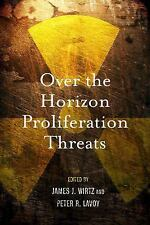 Over the Horizon Proliferation Threats (2012, Hardcover)