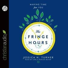 The Fringe Hours : Making Time for You by Jessica N. Turner (2015, CD, Unabridge