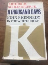 A Thousand Days John F Kennedy in the White House by AM Schlesinger US Politics