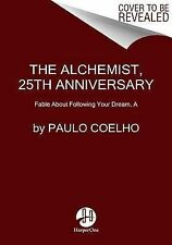 The Alchemist, 25th Anniversary: A Fable About Following Your Dream by Paulo Coelho (2014, Paperback)