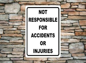 """Not Responsible For Accidents Or Injuries Aluminium Metal Notice Sign 8"""" x 12"""""""