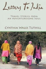 Letters to India: Travel Stories from an Adventuresome Soul.