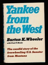 Yankee from the West by Paul Healy and Burton K. Wheeler (1962, HC), Signed 1st