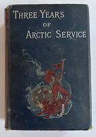 Three Years Of Artic Service Volume 2 copyright 1885