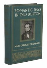 Mary Caroline Crawford / ROMANTIC DAYS In OLD BOSTON The Story of the City