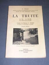 Pêche R.Felix La Truite 1955 sa vie sa pêche sa pisciculture etude illustrée