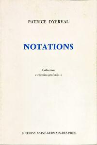 NOTATIONS - PATRICE DYERVAL - ED SAINT-GERMAIN-DE-PRES 1985