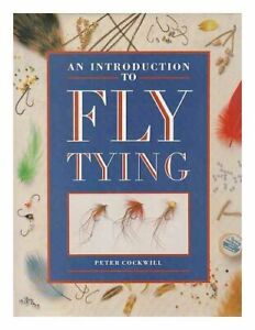 An Introduction to Fly Tying by Cockwill, Peter Hardback Book The Cheap Fast