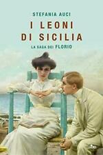 Stefania Auci - I leoni di Sicilia. La saga dei Florio