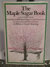 The Maple Sugar Book How To Collect Sap Make Syrup Helen Scott Nearing Homestead