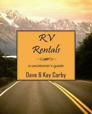 RV Rentals: A Vacationer's Guide by Dave Corby (English) Paperback Book Free Shi