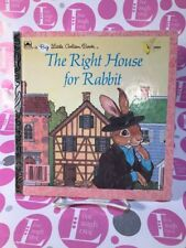 THE RIGHT HOUSE FOR RABBIT -  A BIG LITTLE GOLDEN BOOK - LARGER SIZE