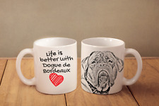 "Dogue de Bordeaux - ceramic cup, mug ""Life is better"", Ca"