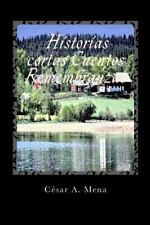 Historias Cortas Cuentos Remembranzas by César Mena (2012, Paperback)