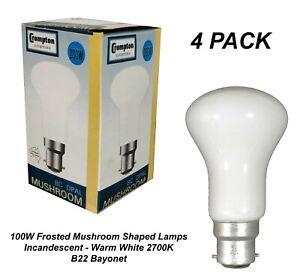 4 x 100W Incandescent Mushroom Shape Light Globes Bulbs Lamps B22 Bayonet Pearl