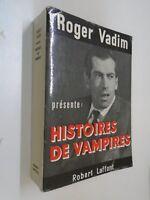 CINEMA - R. VADIM - HISTOIRES DE VAMPIRES - LAFFONT - 1961