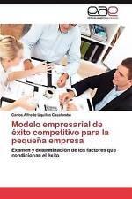 Modelo empresarial de éxito competitivo para la pequeña empresa: Examen y determ