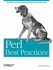 Perl Best Practices: Standards and Styles for Developing Maintainable Code Conwa