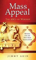 NEW Mass Appeal: The ABCs of Worship by James Akin