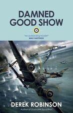 Damned Good Show (R.A.F. Quartet),Derek Robinson