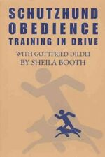 Schutzhund Obedience : Training in Drive, Paperback by Booth, Shela; Dildei, ...