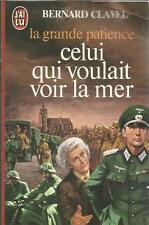 BERNARD CLAVEL L'HOMME QUI VOULAIT VOIR LA MER