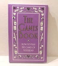 The Games Book : How to Play the Games of Yesterday - Hardcover Book EUC