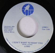 Rock Rare 45 Lobo - I Don'T Want To Want You / No One Will Ever Know On Lobo