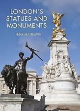 London's Statues and Monuments by Peter Matthews (Paperback, 2017)