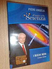 DVD N° 23 VIAGGIO NELLA SCIENZA PIERO ANGELA I BUCHI NERI IL COSMO VIOLENTO
