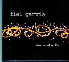(EI387) Fiel Garvie, Leave Me Out Of This - 2003 CD