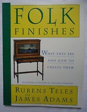 Folk Finishes : What They Are and How to Create Them by Rubens Teles and...