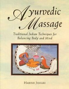 Ayurvedic Massage: Traditional Indian Techniques for Balancing Bo