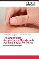 Tratamiento de Acupuntura y Masaje En La Paralisis Facial Periferica (Paperback