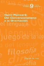 Henri Poincare : Del Convencionalismo a la Gravitacion by Maria De Paz (2016,...