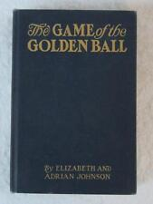 Elizabeth & Adrian Johnson GAME OF THE GOLDEN BALL P. D. Johnson Macaulay 1910