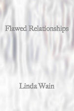 Flawed Relationships, Wain, Linda, Very Good, Paperback