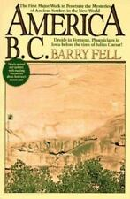 America B.C.: Ancient Settlers in the New World, Revised Edition by Barry Fell