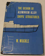 The Design of Aluminium Alloy Ships' Structures by W Muckle 1963